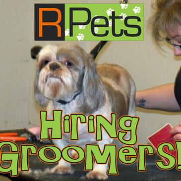 R-Pets is Hiring Groomers!