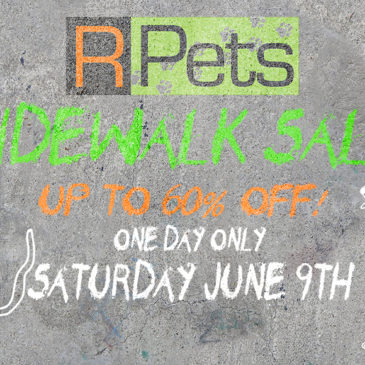 Don't miss the R-Pets Sidewalk Sale! | June 9th