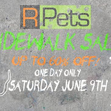 Don't miss the R-Pets Sidewalk Sale! | June 9th